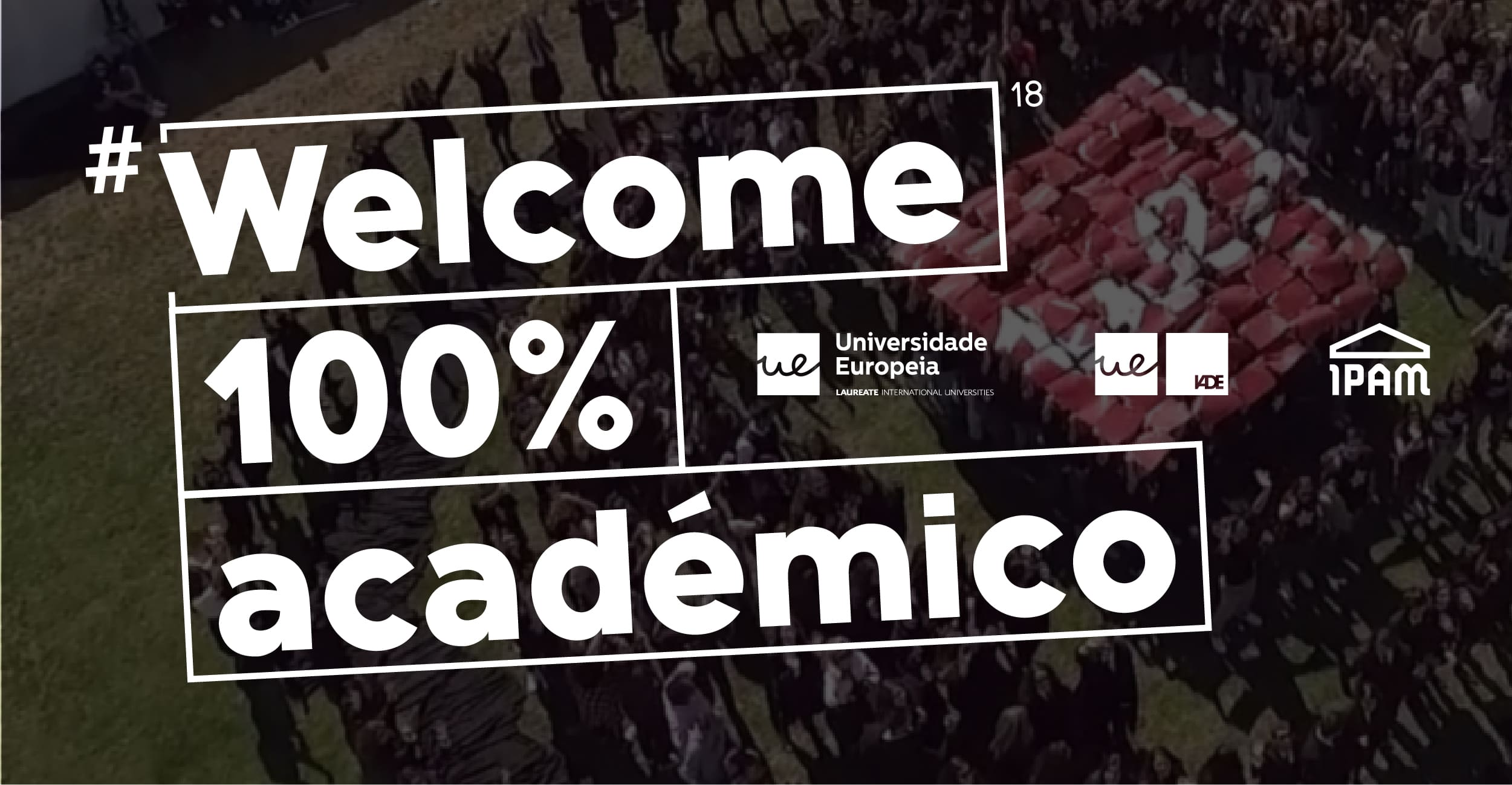 Welcome Day Licenciaturas | Universidade Europeia | 100% Académico