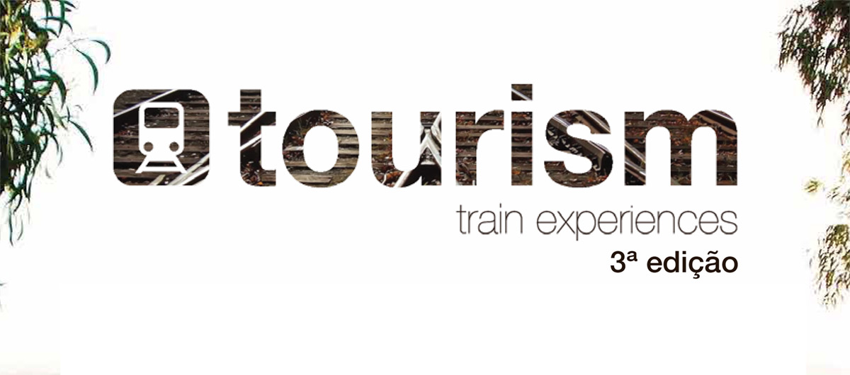 "3ª edição do ""Tourism Train Experiences"""
